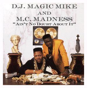 DJ Magic Mike and MC Madness